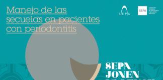 El manejo de las secuelas de la periodontitis: el tema central de SEPA Joven´18